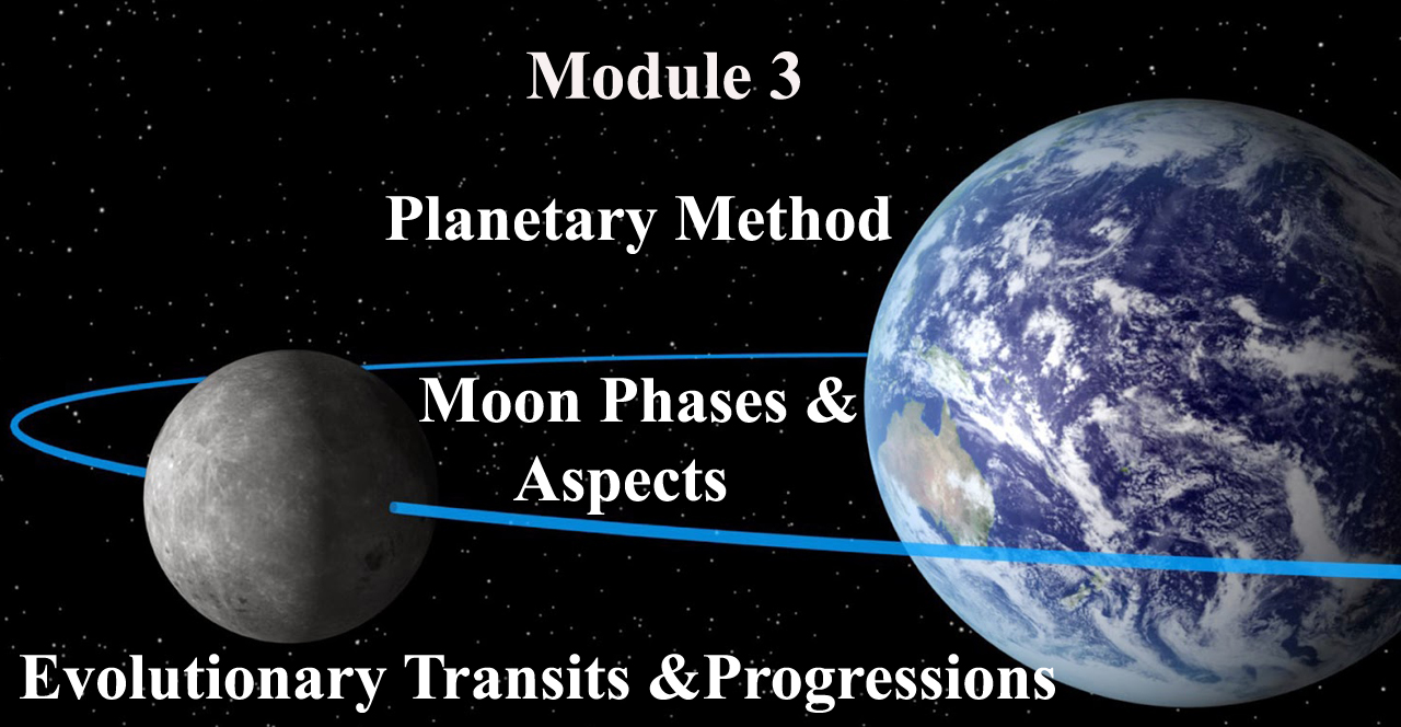 Module 3: Planetary Method, Moon Phases & Aspects, Evolutionary Transits & Progressisons